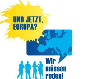Veranstaltung: Und jetzt Europa?
