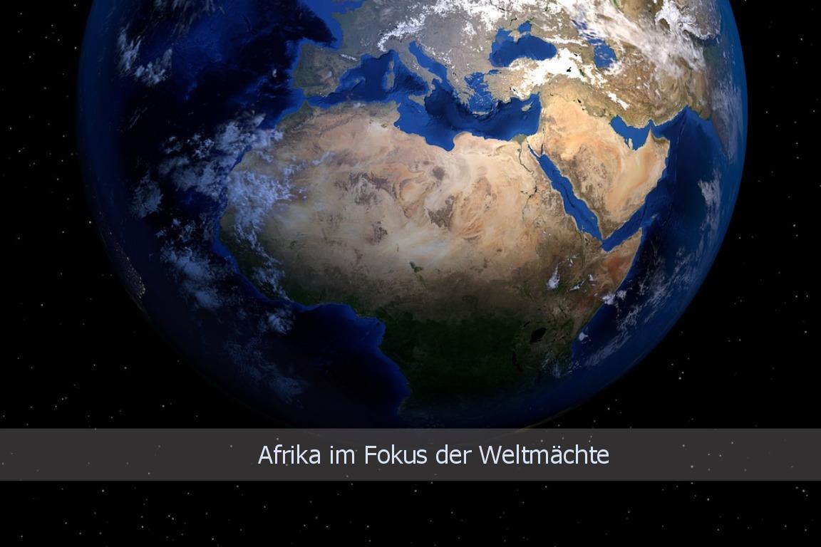 Afrika im Fokus der Weltmächte