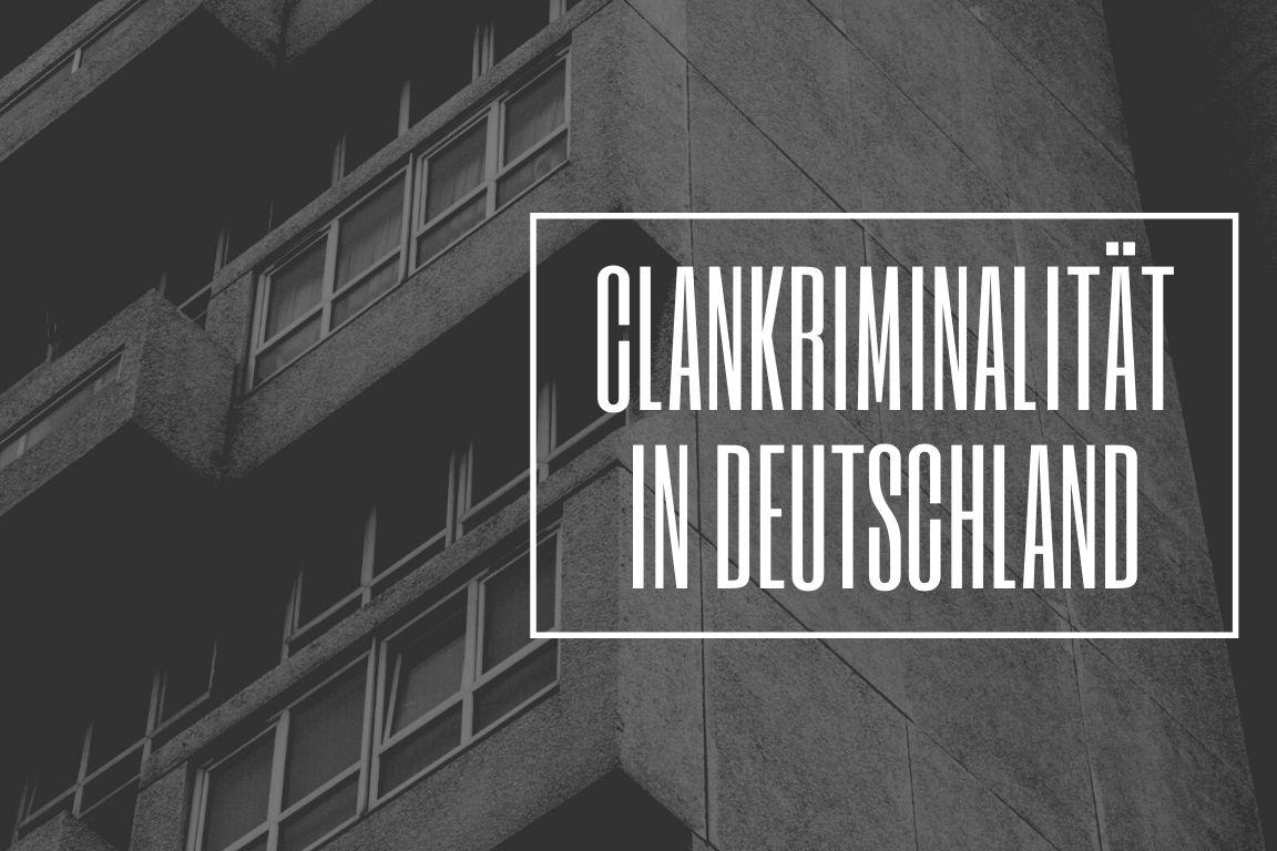 Clankriminalität als Problem