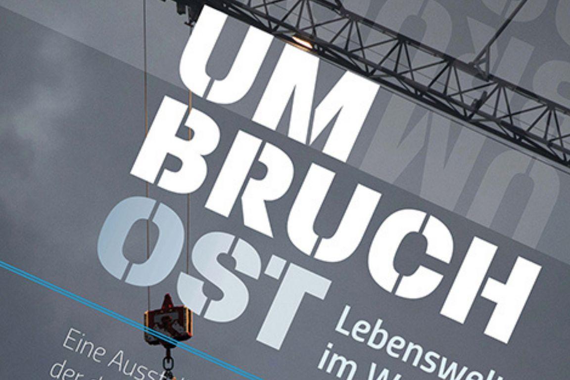 Ausstellung: Umbruch Ost. Lebenswelten im Wandel