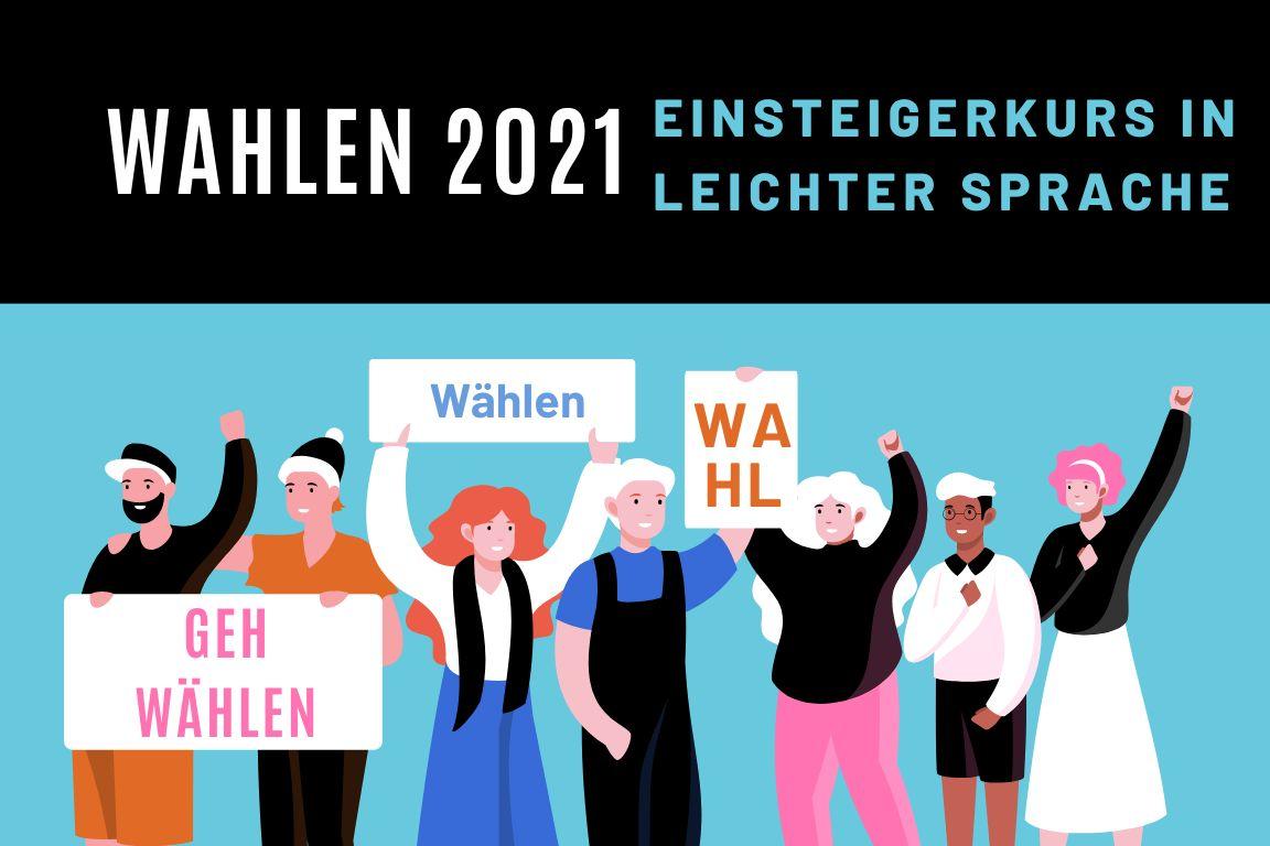 WAHLEN 2021 - Einsteigerkurs in leichter Sprache