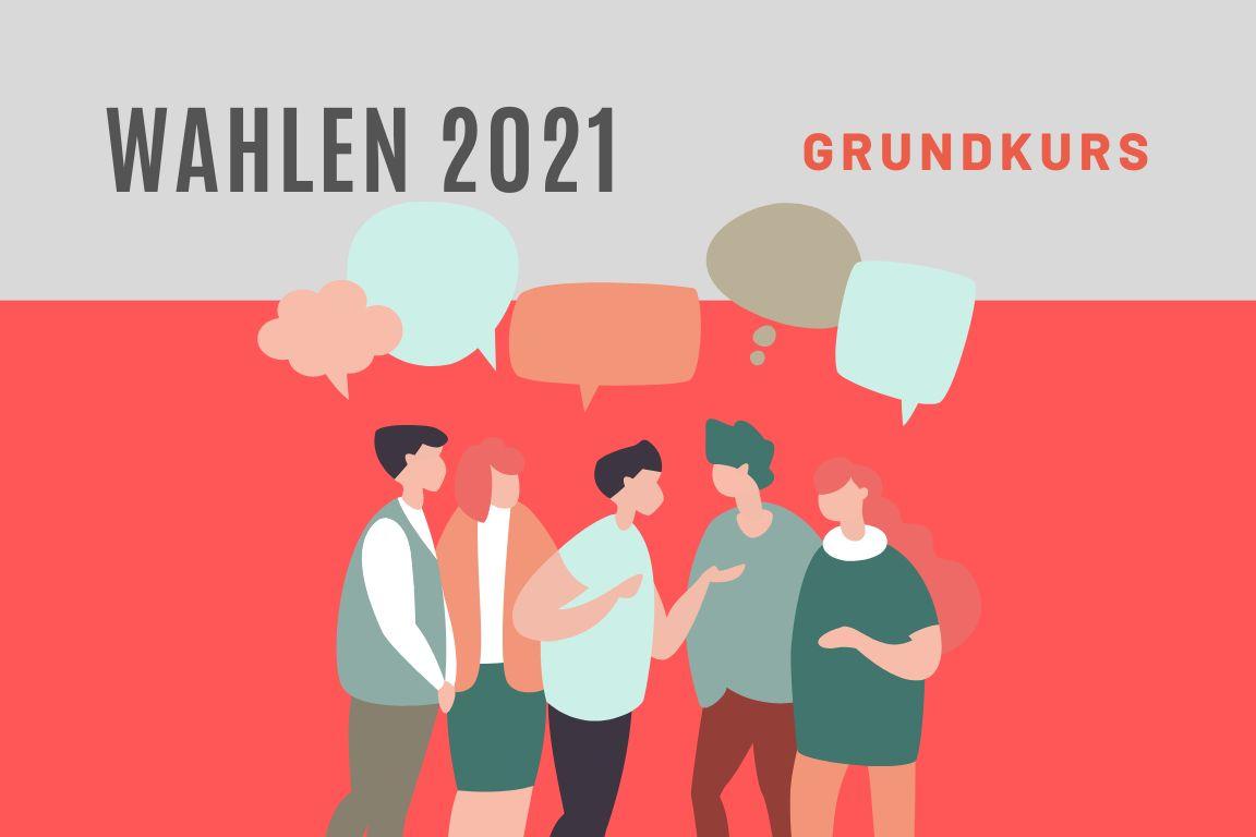 WAHLEN 2021 - Grundkurs für Einsteiger
