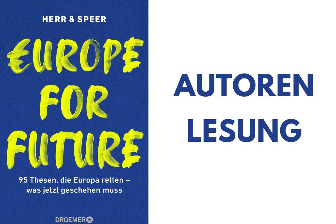 Europe for Future. 95 Thesen, die Europa retten – was jetzt geschehen muss